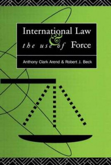 International Law and the Use of Force av Anthony Clark Arend og Robert J. Beck (Heftet)