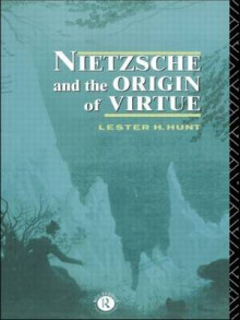 Nietzsche and the Origin of Virtue av Lester H. Hunt (Heftet)