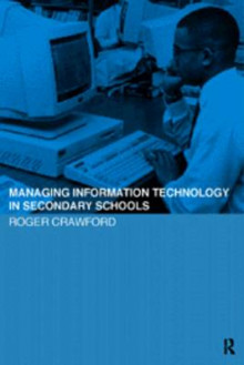 Managing Information Technology in Schools av Roger Crawford (Heftet)
