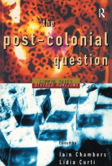 The Post-Colonial Question av Iain Chambers og Lidia Curti (Heftet)