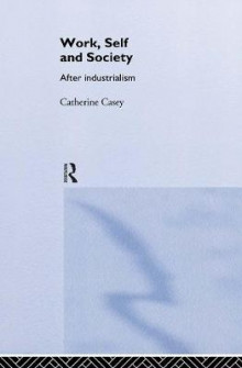 Work, Self and Society av Catherine Casey (Innbundet)