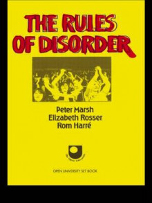 The Rules of Disorder av Peter Marsh, Elizabeth Rosser og Rom Harre (Heftet)