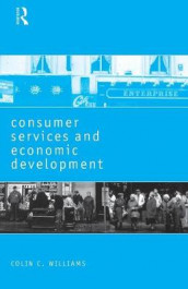 Consumer Services and Economic Development av Colin C. Williams (Heftet)