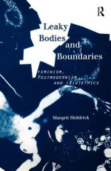 Leaky Bodies and Boundaries av Margrit Shildrick (Heftet)