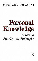 Personal knowledge - towards a post-critical philosophy av Michael Polanyi (Heftet)