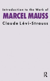 Introduction to the Work of Marcel Mauss av Claude Levi-Strauss (Heftet)