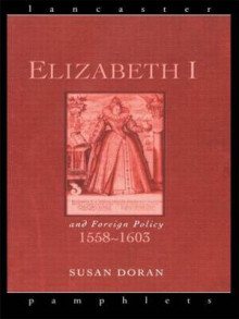 Elizabeth I and Foreign Relations, 1558-1603 av Susan Doran (Heftet)