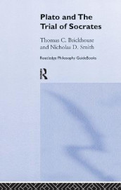 Routledge Philosophy GuideBook to Plato and the Trial of Socrates av Thomas C. Brickhouse og Nicholas D. Smith (Innbundet)
