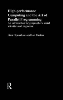 High Performance Computing and the Art of Parallel Programming av Stan Openshaw og Ian Turton (Innbundet)