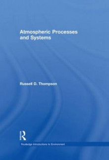 Atmospheric Processes and Systems av Russell D. Thompson (Innbundet)