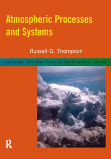 Atmospheric Processes and Systems av Russell D. Thompson (Heftet)