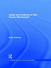 Ideas and Actions in the Green Movement av Brian Doherty (Innbundet)