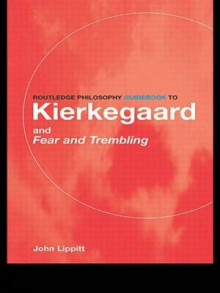 The Routledge Philosophy Guidebook to Kierkegaard and