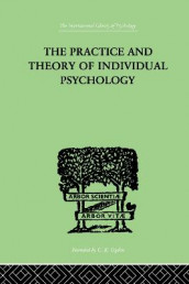 The Practice And Theory Of Individual Psychology av Alfred Adler (Innbundet)
