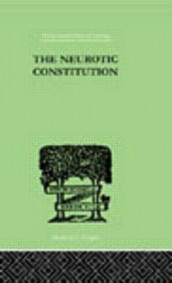 The Neurotic Constitution av Alfred Adler (Innbundet)