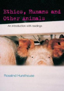 Ethics, Humans and Other Animals av Rosalind Hursthouse (Heftet)