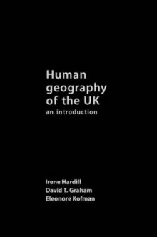 Human Geography of the UK av Irene Hardill, Eleonore Kofman og David Graham (Innbundet)