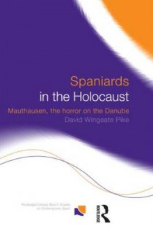 Spaniards in the Holocaust av David Wingeate Pike (Innbundet)