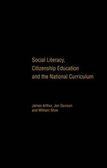Social Literacy, Citizenship Education and the National Curriculum av James Arthur, Jon Davison og William Stow (Innbundet)