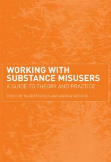 Working with Substance Misusers av M. Petersen, Petersen og McBride (Heftet)