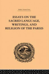 Essays on the Sacred Language, Writings, and Religion of the Parsis av Martin Haug (Innbundet)