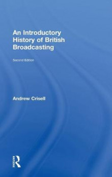 An Introductory History of British Broadcasting av Andrew Crisell (Innbundet)