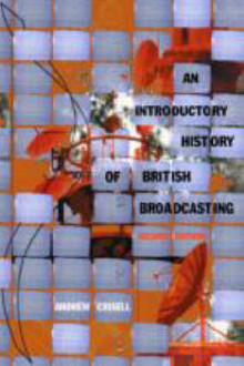 An Introductory History of British Broadcasting av Andrew Crisell (Heftet)