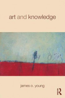 Art and Knowledge av James O. Young (Heftet)