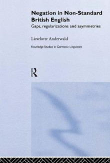 Negation in Non-Standard British English av Lieselotte Anderwald (Innbundet)
