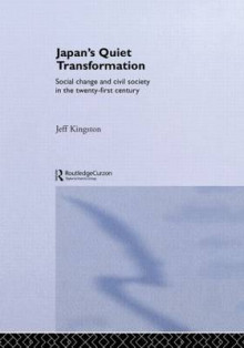 Japan's Quiet Transformation av Jeff Kingston (Innbundet)