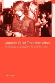 Japan's Quiet Transformation av Jeff Kingston (Heftet)