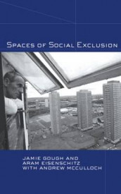 Spaces of Social Exclusion av Aram Eisenschitz, Jamie Gough og Andrew McCulloch (Innbundet)