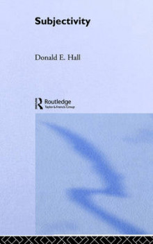 Subjectivity av Donald E. Hall (Heftet)
