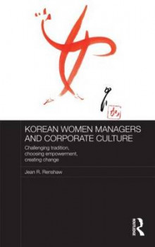 Korean Women Managers and Corporate Culture av Jean R. Renshaw (Innbundet)