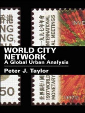 World City Network av Ben Derudder og Peter J. Taylor (Heftet)