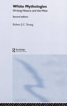 White Mythologies av Robert J. C. Young (Innbundet)