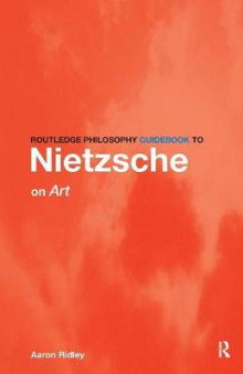 Routledge Philosophy GuideBook to Nietzsche on Art av Aaron Ridley (Heftet)