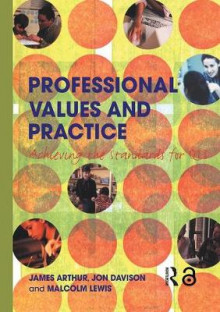 Professional Values and Practice av James Arthur, Jon Davison og Malcolm J. Lewis (Innbundet)