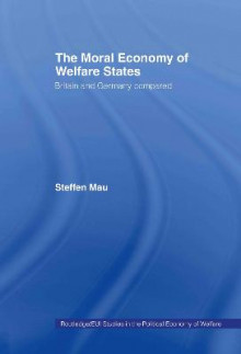 The Moral Economy of Welfare States av Steffen Mau (Innbundet)
