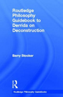 Routledge Philosophy Guidebook to Derrida on Deconstruction av Barry Stocker (Innbundet)