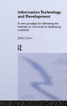Information Technology and Development av Jeffrey James (Innbundet)