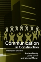 Communication in Construction av Andrew Dainty, Dr Michael Murray og David Moore (Heftet)