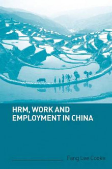 HRM, Work and Employment in China av Fang Lee Cooke (Heftet)