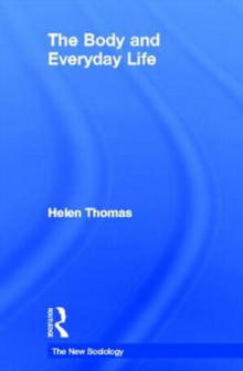The Body and Everyday Life av Helen Thomas (Innbundet)
