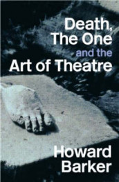Death, The One and the Art of Theatre av Howard Barker (Heftet)