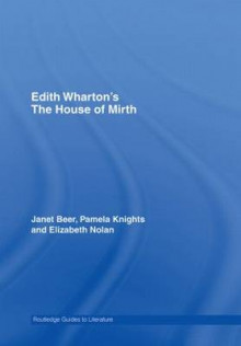 House of Mirth av Janet Beer, Elizabeth Nolan og Pamela Knights (Innbundet)