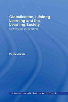 Globalization, Lifelong Learning and the Learning Society av Peter Jarvis (Innbundet)