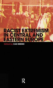 Racist Extremism in Central & Eastern Europe av Cas Mudde (Innbundet)