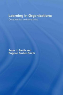 Learning in Organizations av Peter J. Smith og Eugene Sadler-Smith (Innbundet)