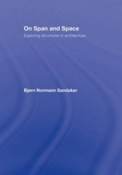 On Span and Space av Bjorn N. Sandaker (Innbundet)